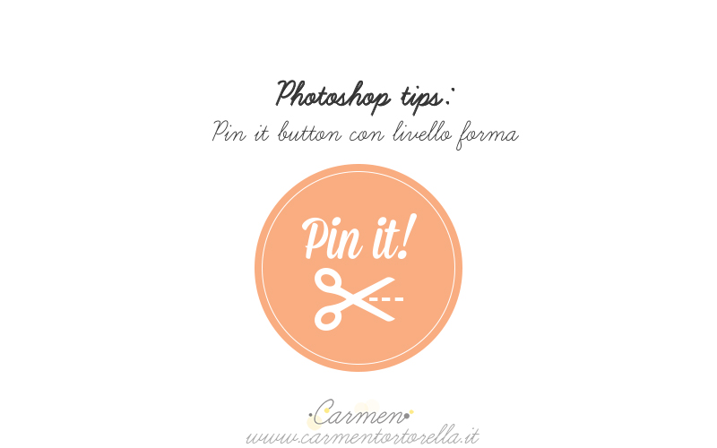 PHOTOSHOP TIPS: REALIZZA IL TUO PIN IT BUTTON PERSONALIZZATO – PARTE 2