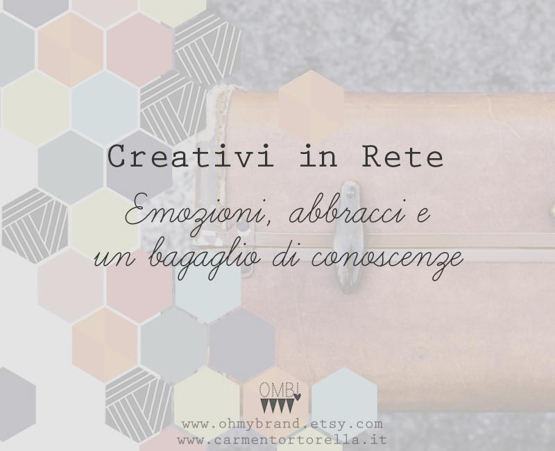 Creativi in Rete - Emozioni, abbracci e un bagaglio di conoscenze