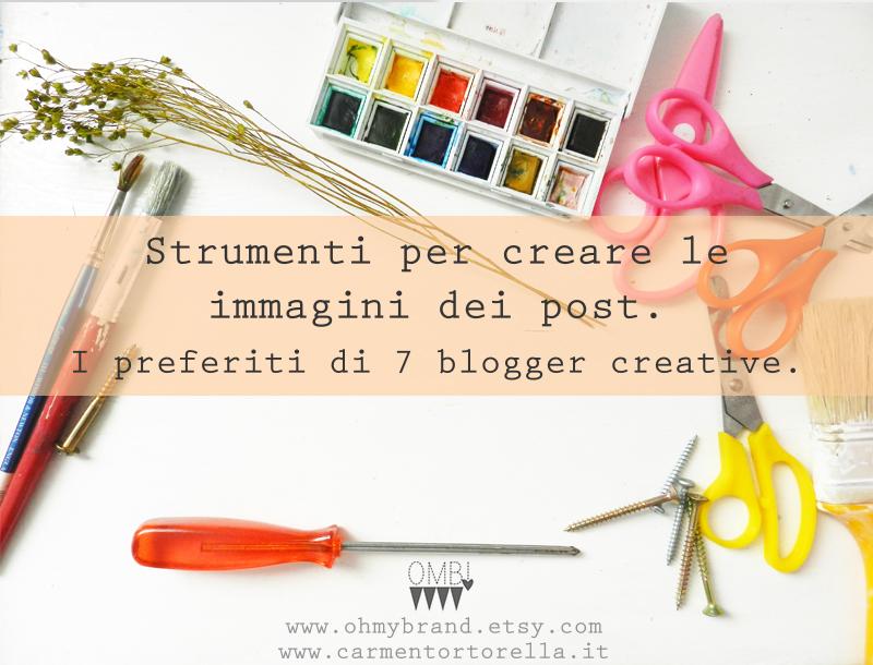 Strumenti per creare le immagini dei post. I preferiti di 7 blogger creative.